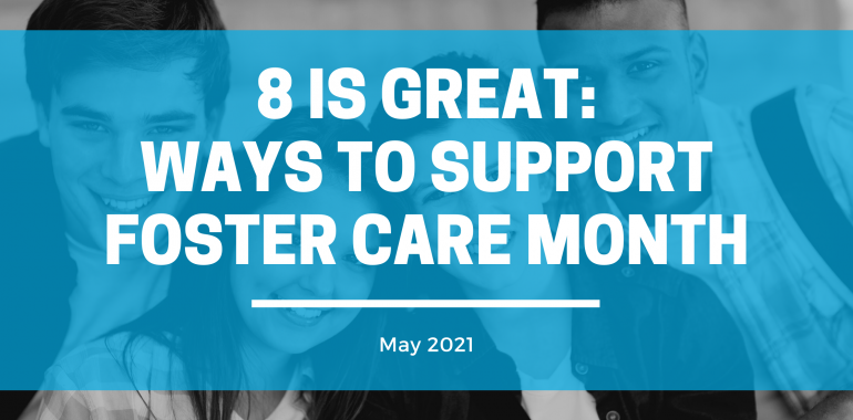 8 Is Great: Ways to Support Foster Care Month