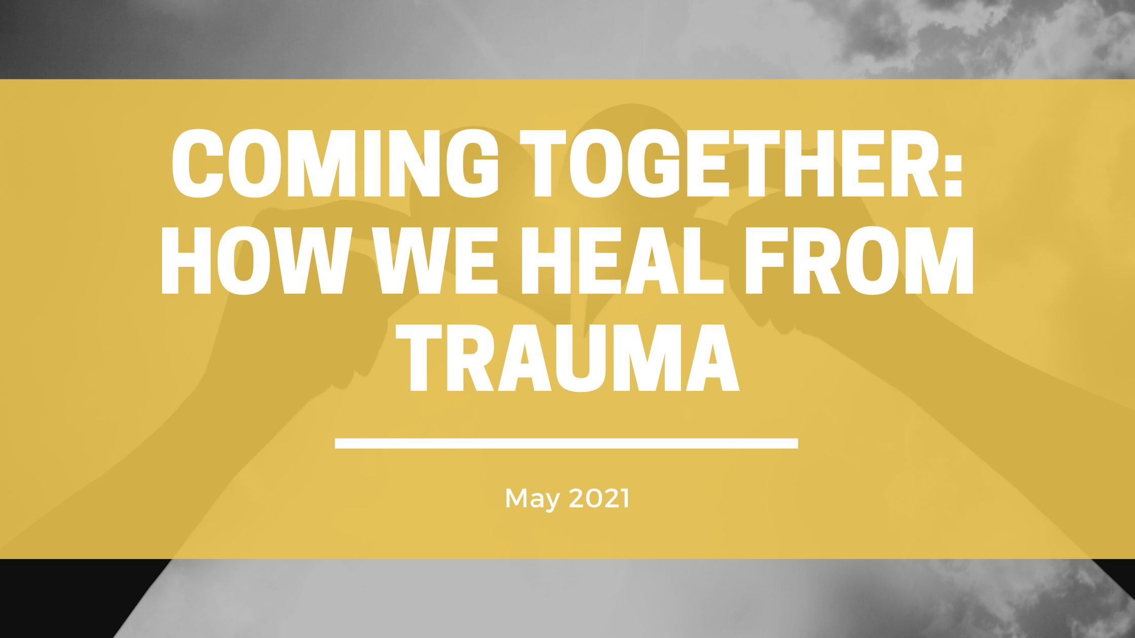 Coming together: How we heal from trauma